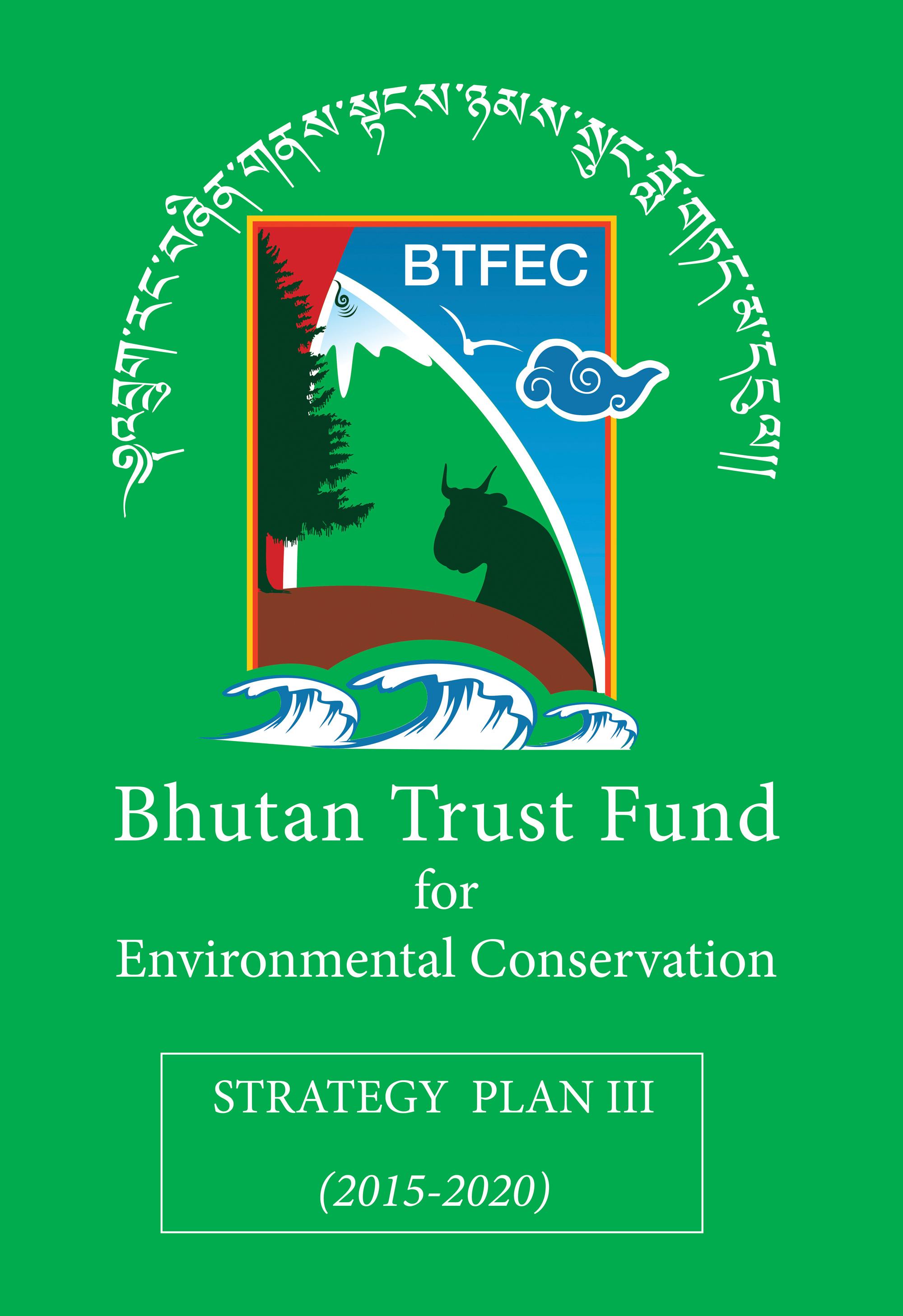 BTF Stragegy Plan III - Bhutan Trust Fund